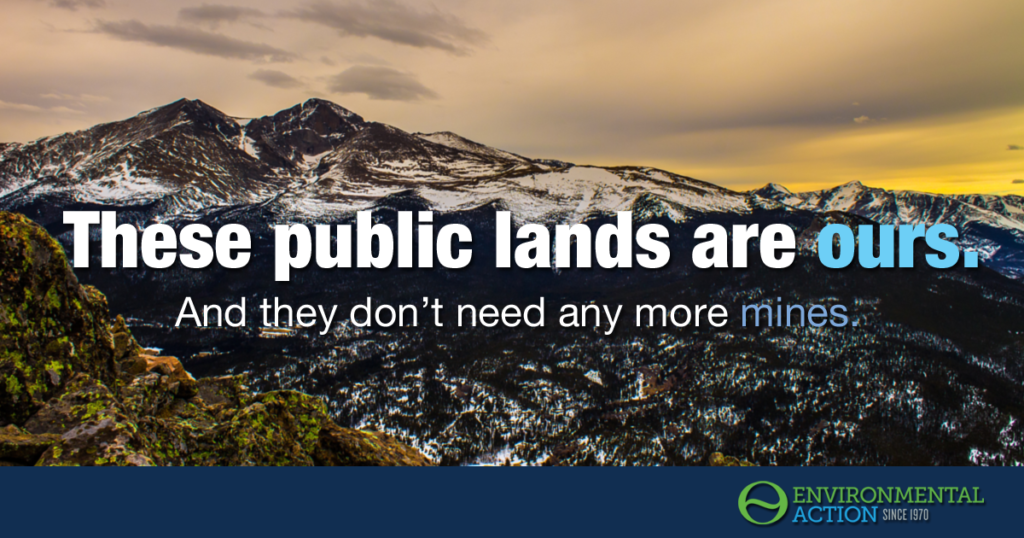 Public lands are ours. They don't need more mines.